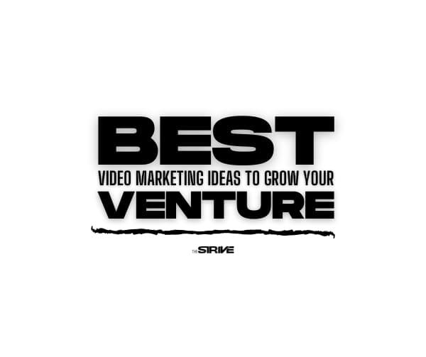 Best Video Marketing Ideas