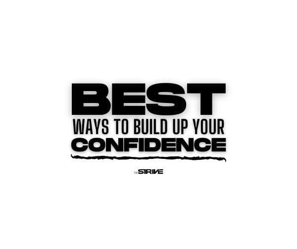 Best Ways to Build Your Confidence