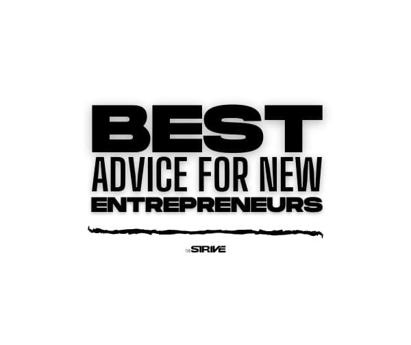 Best Entrepreneur Advice for New Treps