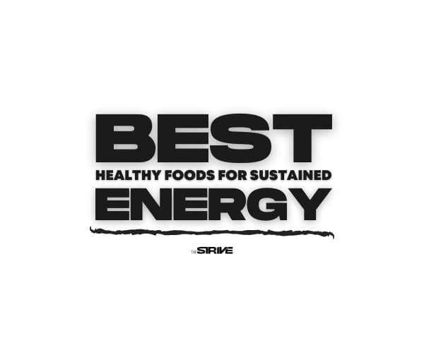 Best Healthy Foods for Sustained Energy