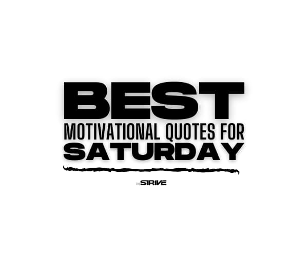 Best Quotes for Saturday Motivation