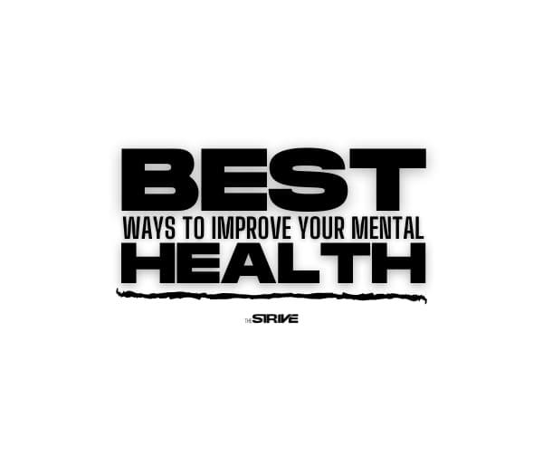 Best Ways to Improve Your Mental Health