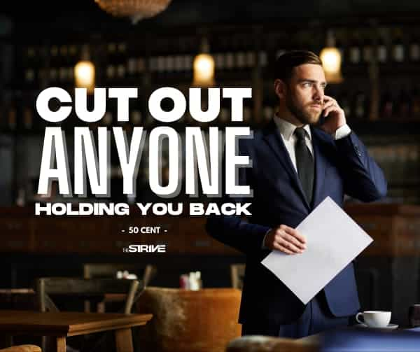 Cut Out People Holding You Back Quote