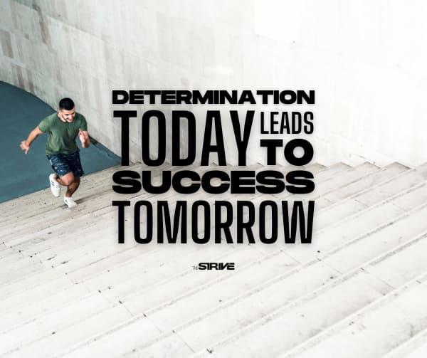 Determination Today Quote