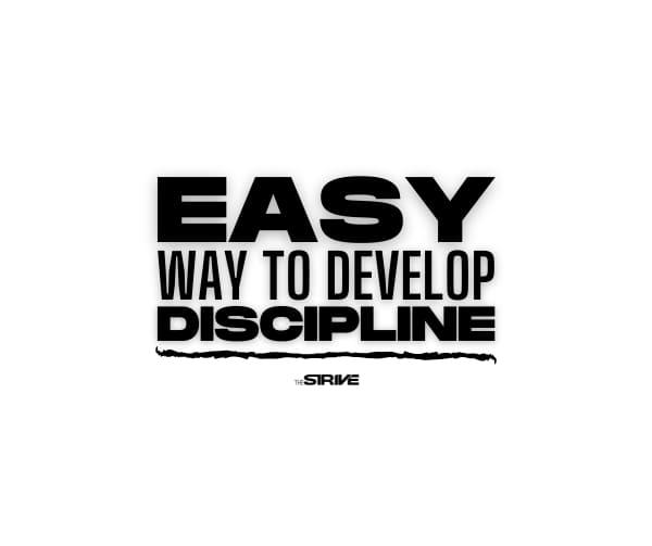 Easy Way to Develop Discipline