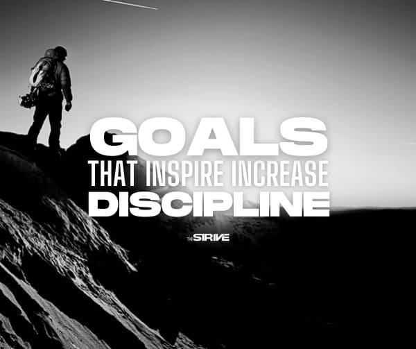 Goals That Inspire Increase Discipline