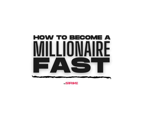 How to Become a Millionaire Fast