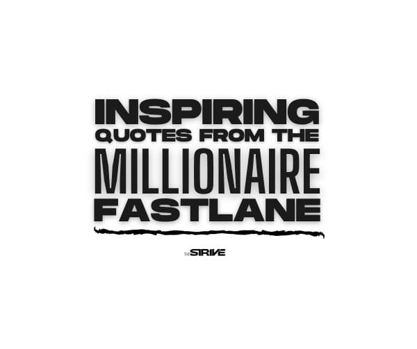 Inspiring Millionaire Fastlane Quotes