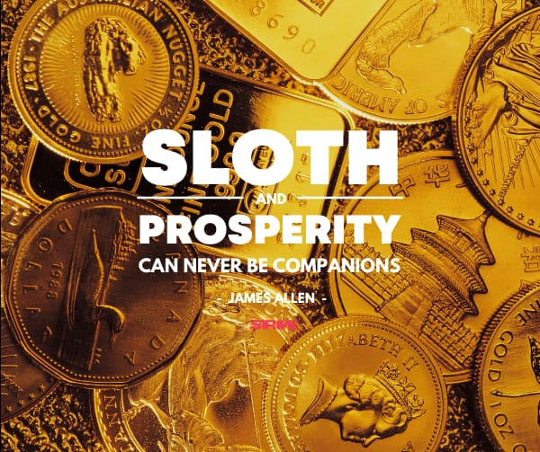 Sloth and Prosperity Quote