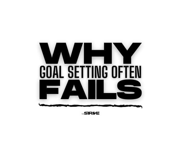 Why Goal Setting Often Fails