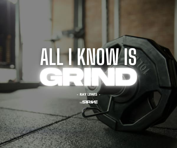 All I know is Grind Ray Lewis Quote