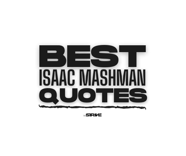 Best Isaac Mashman Quotes