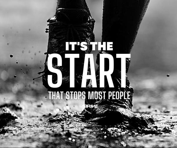 It's The Start That Stops Most People Mantra