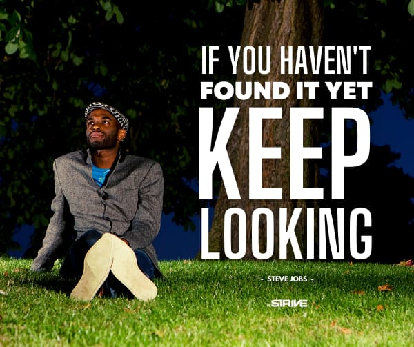 Keep Looking Quote by Steve Jobs