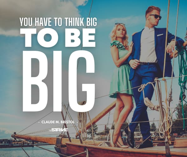 Think Big to Be Big Quote