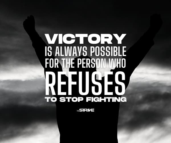Victory is Possible if You Persevere
