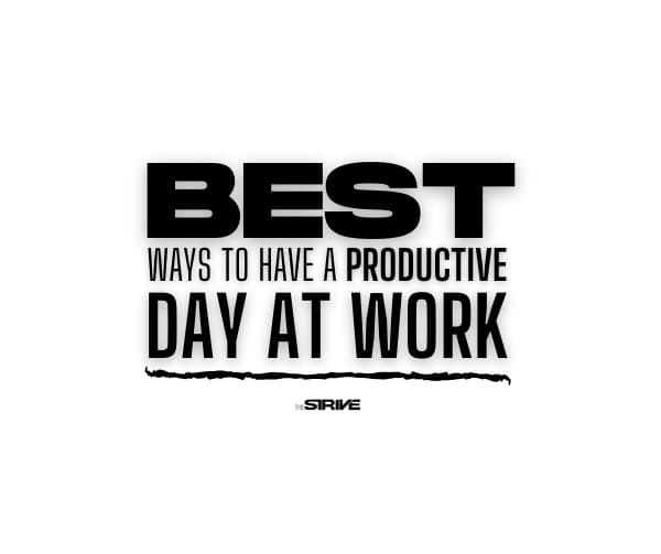 Best Ways to Have a Productive Day at Work