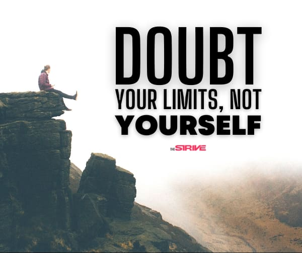 Doubt Your Limits Saying