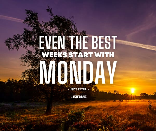 Even The Best Weeks Start on Monday Quote
