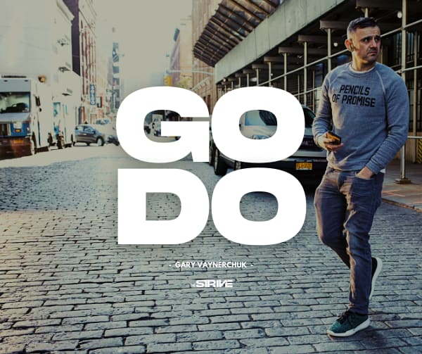 Go Do Quote by Gary Vee