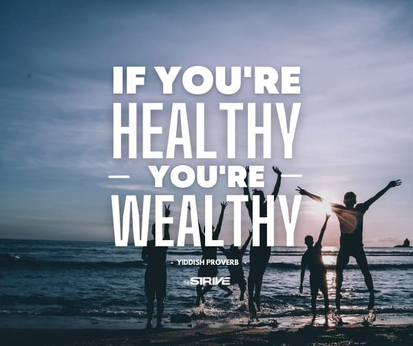 If you're healthy you're wealthy quote