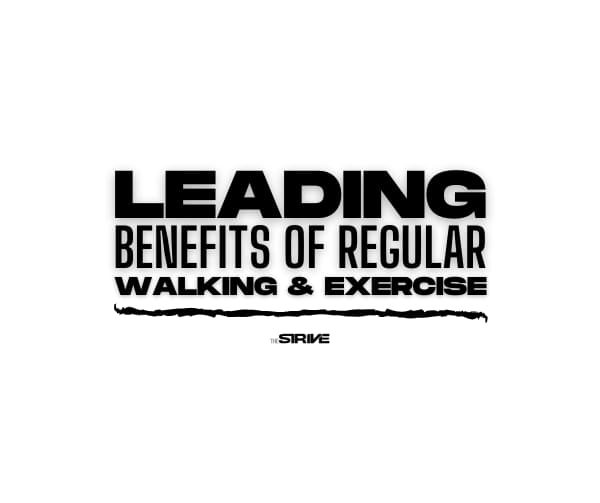 Leading Benefits of Regular Walking and Exercise