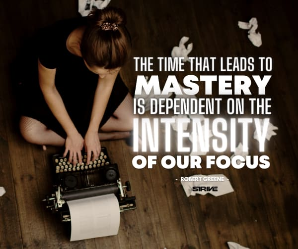 Mastery Quote - Mastery Dependent on Intensity
