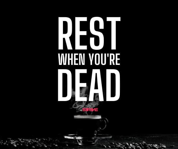 Rest When You're Dead Motivational Saying