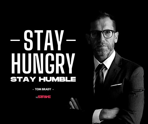 Stay Hungry Stay Humble Quote