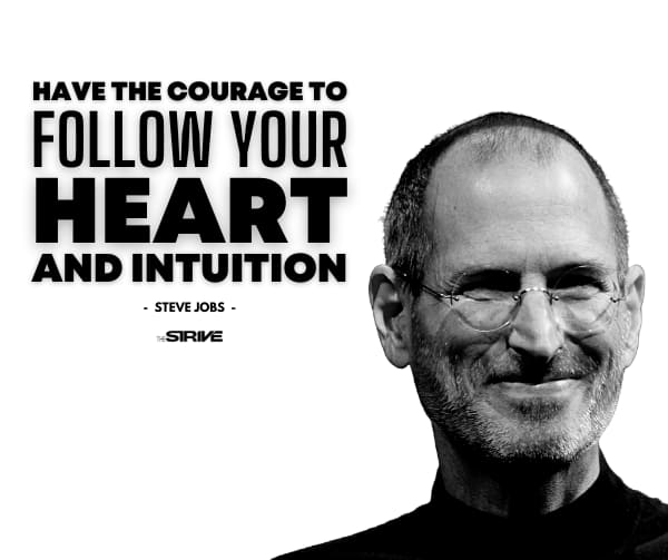 Steve Jobs Success Story - Follow Your Heart Quote