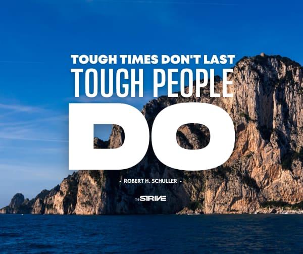 Tough Times Don't Last Quote