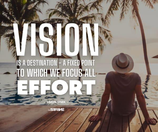 Vision is a Destination Quote
