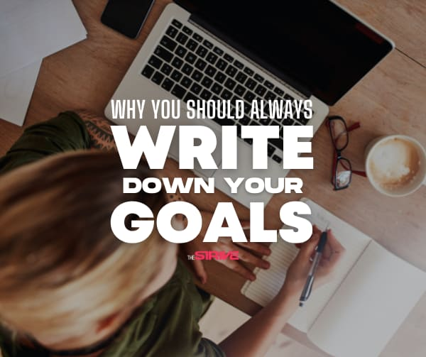 Why You Should Write Down Your Goals