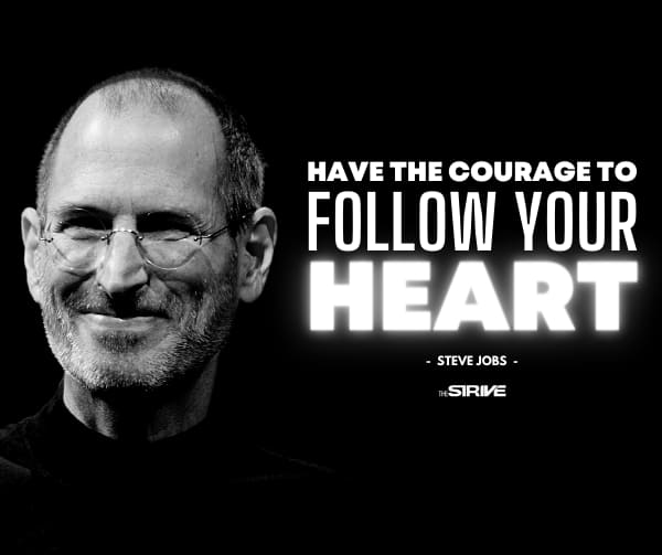 Steve Jobs Follow Your Heart Quote