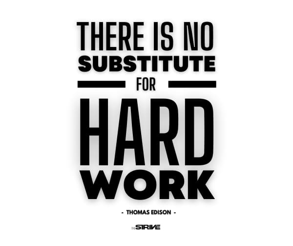 There is no substitute for hardwork